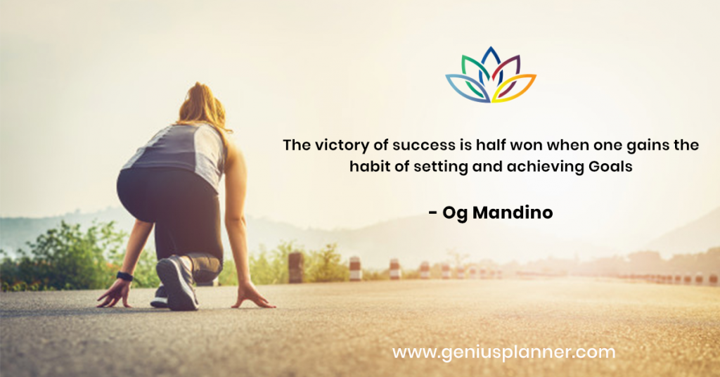 The victory of success is half won when one gains the habit of setting and achieving goals.